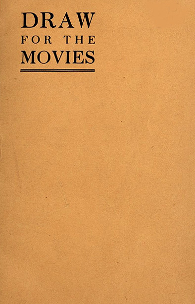 "John Robert McCrory's 72 page booklet ""How To Draw For The Movies"" 1918."