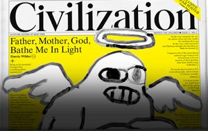 Civilization Exists, Even Now