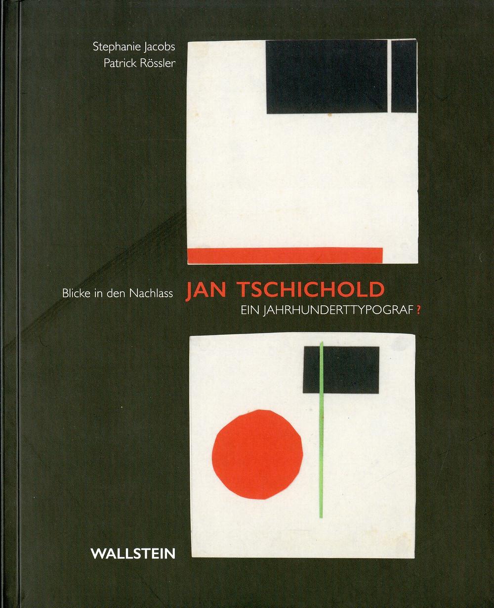 Blicke in den Nachlass Jan Tschichold: Ein Jahrhundrettypograf?