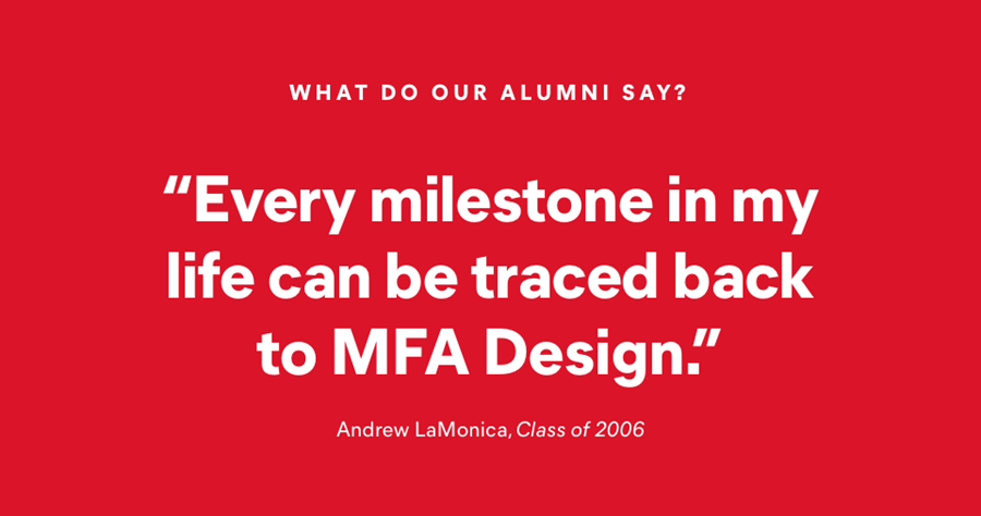 "What do our alumni say? - ""Every milestone in my life can be teaced back to MFA design"""