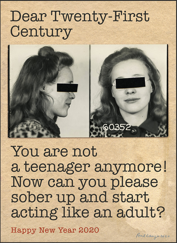 Dear Twenty- first century. You are not a teenager anymore! Now can you please sober up and start acting like an adult?