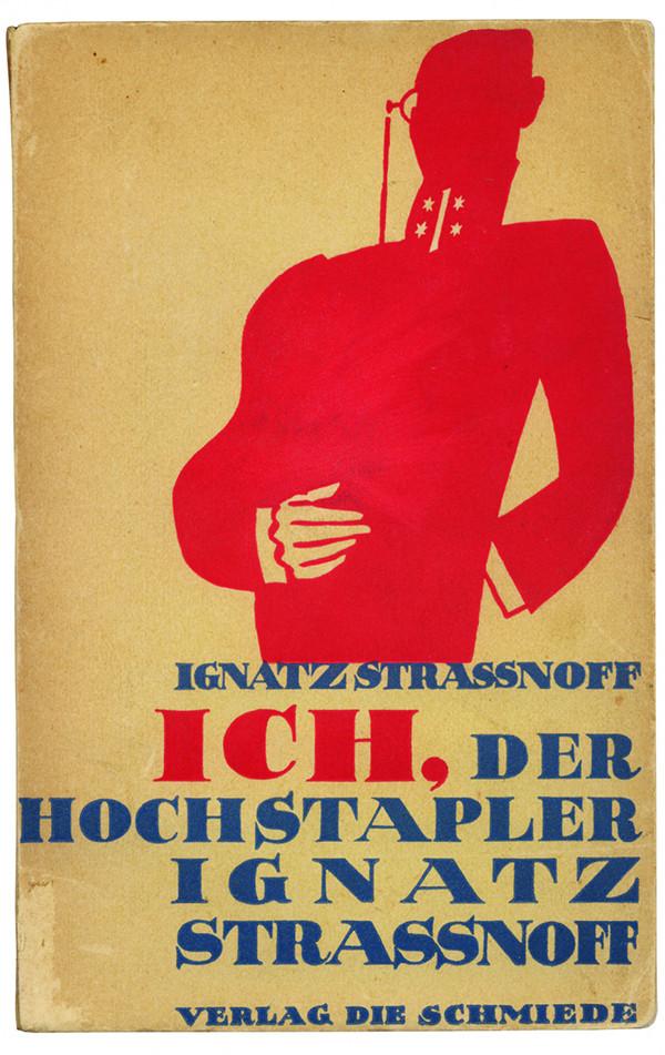 Ignatz Straßnoff. Ich, der Hochstapler Ignatz Strassnoff. Berlin: Verlag Die Schmiede, 1926. Cover by Georg Salter.