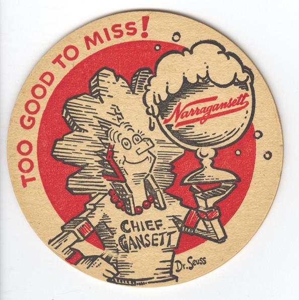 Dr. Seuss's 1930s Narragansett Beer Coaster.