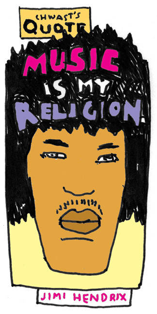 """Music is my Religion."" - Jimi Hendrix"