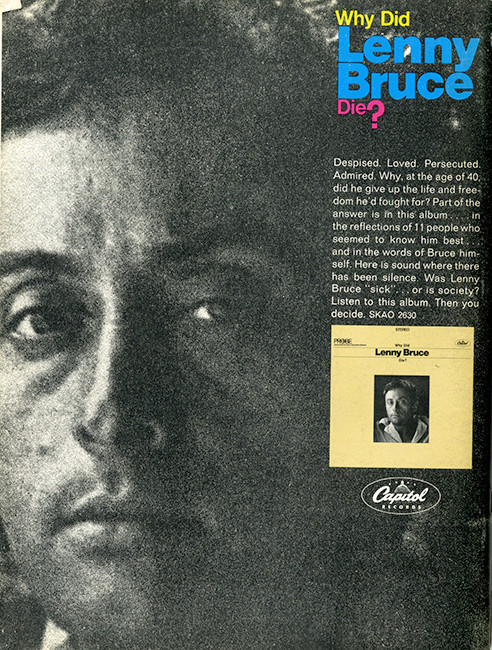 . . .  Lenny Bruce's satiric brilliance and tragic victimization.