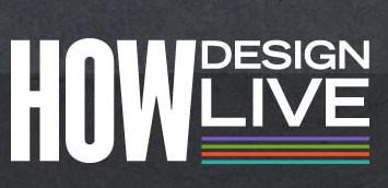 HOW Design Live 2013, http://www.howdesignlive.com