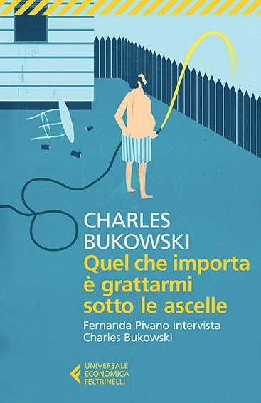 Bukowski_ascellemod_con sottotitolo.indd