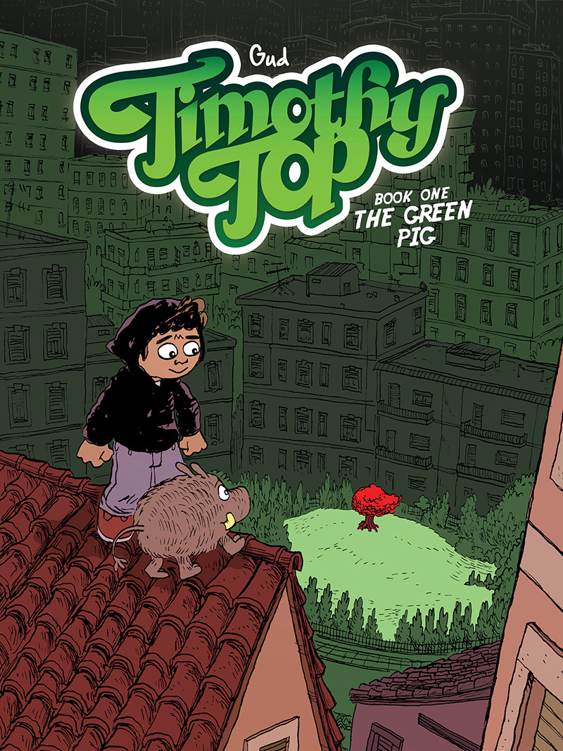 Timothy Top, Book One: The Green Pig