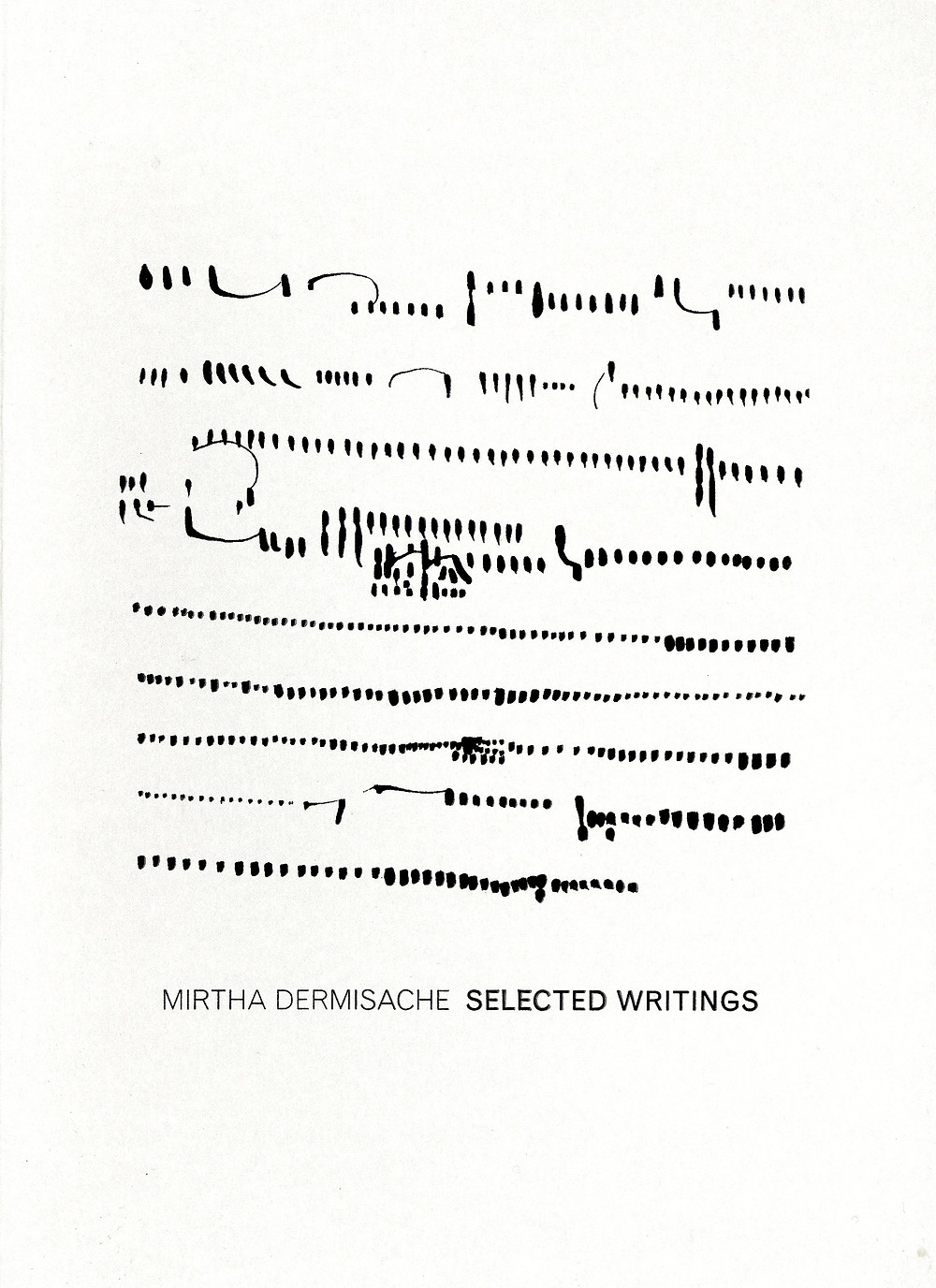 Mirtha Dermisache's Selected Writings