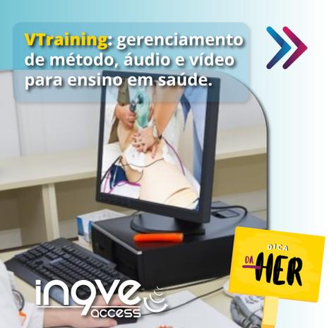 DICA DA HER: VTraining, gerencimento de método, áudio e vídeo para ensino em saúde