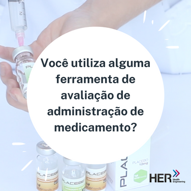 Você utiliza alguma ferramenta de avaliação de administração de medicamentos?