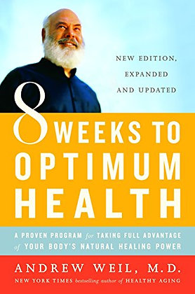 8 Weeks to Optimum Health: A Proven Program for Taking Full Advantage of Your Bo
