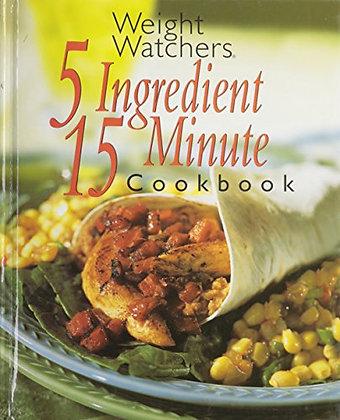 Weight Watchers 5 Ingredient 15 Minute Cookbook