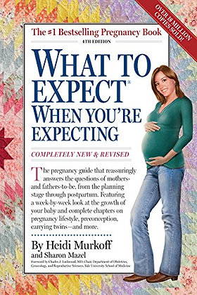 What To Expect When You'Re Expecting: Fourth Edition