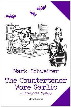 SIGNED COPY - The Countertenor Wore Garlic