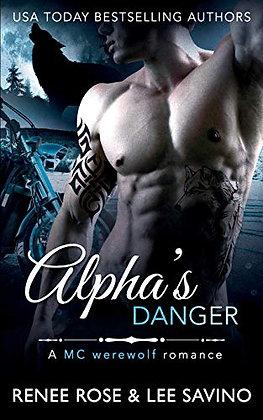 Alpha's Danger: An Mc Werewolf Romance (Bad Boy Alphas) (Volume 2)
