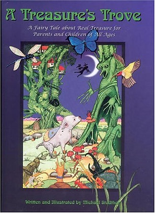 A Treasure's Trove: A Fairy Tale about Real Treasure for Parents and Children of