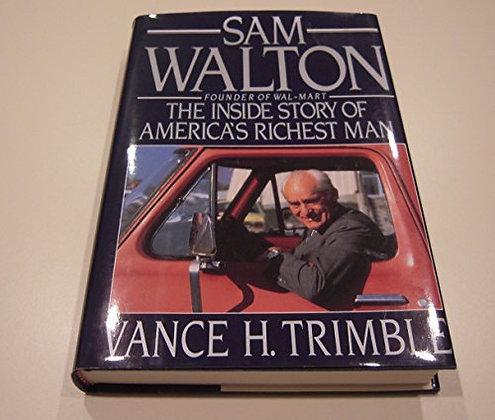 Sam Walton the Inside Story of Americas