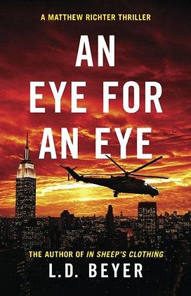 An Eye For An Eye: An Action-Packed Political Thriller (Matthew Richter Thriller