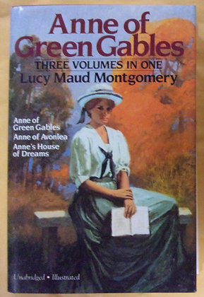 Anne Of Green Gables: 3 Volumes In 1