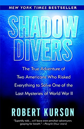 Shadow Divers: The True Adventure Of Two Americans Who Risked Everything To Solv