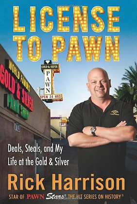 SIGNED COPY - License To Pawn: Deals, Steals, And My Life At The Gold & Silver