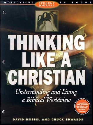 Thinking Like A Christian Student Journal : Understanding And Living A Biblical