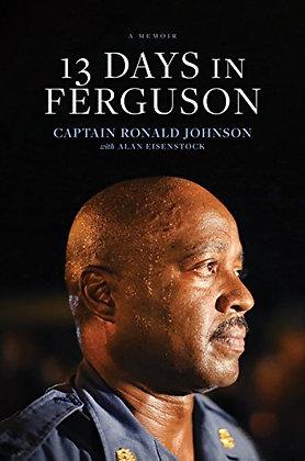 13 Days In Ferguson