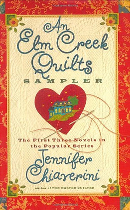 An Elm Creek Quilts Sampler: The First Three Novels in the Popular Series (The E