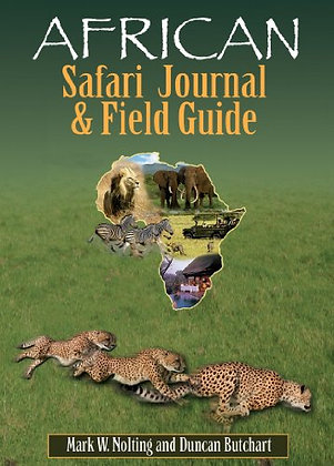 African Safari Journal and Field Guide: A Wildlife Guide, Trip Organizer, Map Di