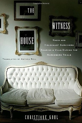 The Witness House: Nazis And Holocaust Survivors Sharing A Villa During The Nure