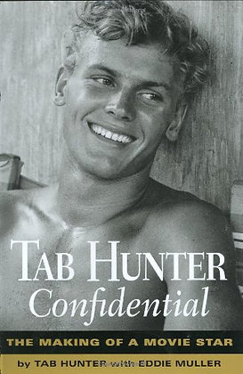 SIGNED COPY - Tab Hunter Confidential: The Making Of A Movie Star