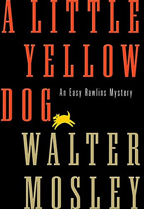A Little Yellow Dog: An Easy Rawlins Mystery (Easy Rawlins Mysteries)