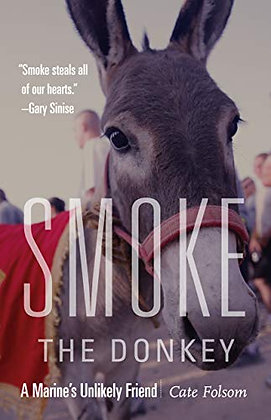 SIGNED COPY - Smoke The Donkey: A Marine'S Unlikely Friend