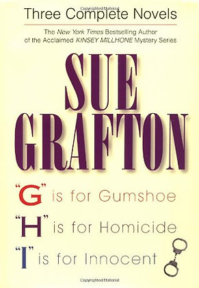"""Three Complete Novels: """"G"""" Is For Gumshoe, """"H"""" Is For Homicide, And """"I"""" Is For I"""