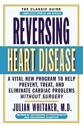 Reversing Heart Disease: A Vital New Program To Help, Treat, And Eliminate Cardi