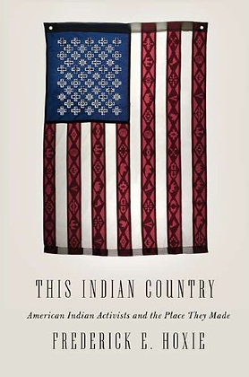This Indian Country: American Indian Activists And The Place They Made (Penguin