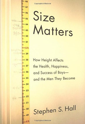 Size Matters: How Height Affects The Health, Happiness, And Success Of Boys - An