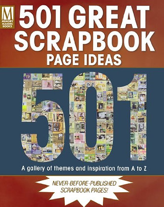 501 Great Scrapbook Page Ideas