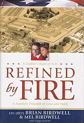 Refined By Fire - A Soldier'S Story Of 9-11 - A Family'S Triumph Of Love And Fai