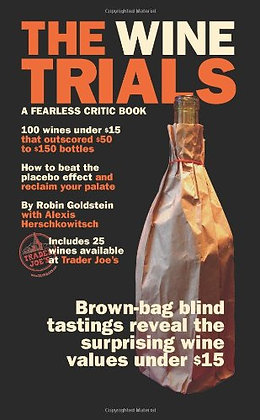 The Wine Trials: 100 Everyday Wines Under $15 That Beat $50 To $150 Wines In Bro