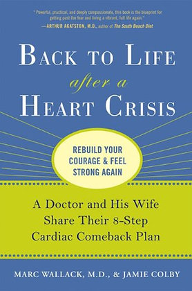 Back to Life After a Heart Crisis: A Doctor and His Wife Share Their 8-Step Card