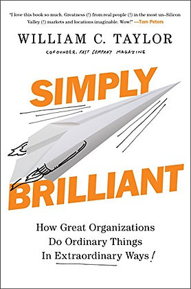 Simply Brilliant: How Great Organizations Do Ordinary Things In Extraordinary Wa