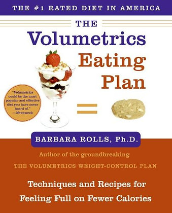 The Volumetrics Eating Plan: Techniques And Recipes For Feeling Full On Fewer Ca