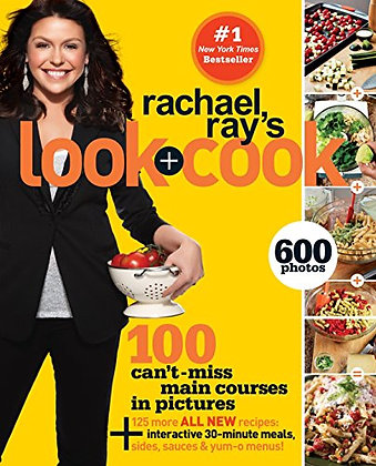 Rachael Ray'S Look + Cook: 100 Can'T Miss Main Courses In Pictures, Plus 125 All