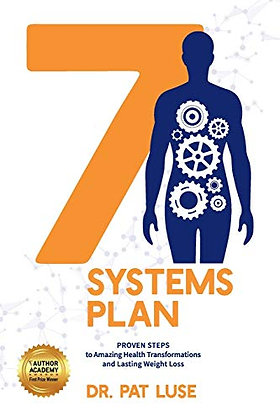 7 Systems Plan: Proven Steps to Amazing Health Transformations and Lasting Weigh