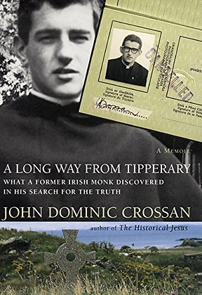 A Long Way From Tipperary: What A Former Monk Discovered In His Search For The T