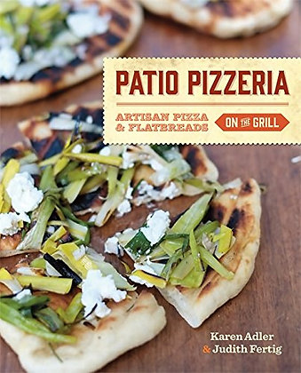 SIGNED COPY - Patio Pizzeria: Artisan Pizza And Flatbreads On The Grill