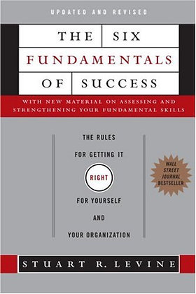 Signed Copy - The Six Fundamentals of Success: The Rules for Getting It Right fo