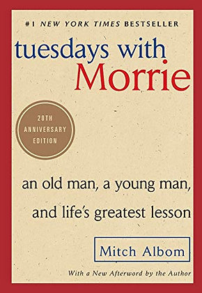 Tuesdays with Morrie: An Old Man, a Young Man, and Life's Greatest Lesson, 20th